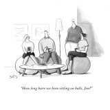 """How long have we been sitting on balls, Jon?"" - New Yorker Cartoon Premium Giclee Print by Julia Suits"