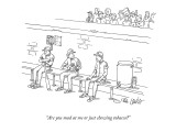 """Are you mad at me or just chewing tobacco?"" - New Yorker Cartoon Premium Giclee Print by Eric Lewis"