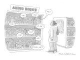 "A shelf of audio books calls out to a customer ""me!"" ""no, me!"" ""c'mon, me!… - New Yorker Cartoon Premium Giclee Print by Paul Karasik"
