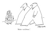 """Relax—we'd know."" - New Yorker Cartoon Premium Giclee Print by Charles Barsotti"