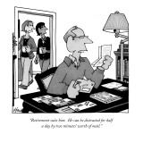 """Retirement suits him. He can be distracted for half a day by two minutes'…"" - New Yorker Cartoon Premium Giclee Print by William Haefeli"