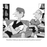 """""""Sometimes I think you only married me for the political statement."""" - New Yorker Cartoon Premium Giclee Print by William Haefeli"""