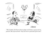 """OK, Cynthia, I'll tell you about my hopes and dreams, my joys and my pass…"" - New Yorker Cartoon Premium Giclee Print by David Sipress"