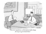 """These new regulations will fundamentally change the way we get around the…"" - New Yorker Cartoon Premium Giclee Print by Peter C. Vey"