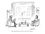 """Quit asking if I'm O.K.  If I'm ever O.K., I'll let you know."" - New Yorker Cartoon Premium Giclee Print by David Sipress"