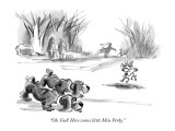 """Oh, God! Here comes little Miss Perky."" - New Yorker Cartoon Premium Giclee Print by Lee Lorenz"