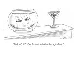 """Sad, isn't it?  And he won't admit he has a problem."" - New Yorker Cartoon Premium Giclee Print by Mick Stevens"