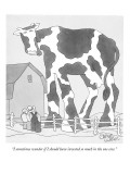 """I sometimes wonder if I should have invested so much in the one cow."" - New Yorker Cartoon Premium Giclee Print by Gahan Wilson"