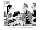 """""""We no longer shelve gay fiction separately.  It's been assimilated."""" - New Yorker Cartoon Premium Giclee Print by William Haefeli"""