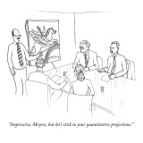 """Impressive, Meyers, but let's stick to your quantitative projections."" - New Yorker Cartoon Premium Giclee Print by Paul Noth"