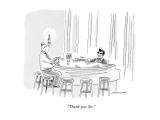 """Thank you, Sir."" - New Yorker Cartoon Premium Giclee Print by Mick Stevens"