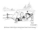 """""""Just because I didn't tell you to shut up doesn't mean I wasn't listening…"""" - New Yorker Cartoon Premium Giclee Print by Pat Byrnes"""