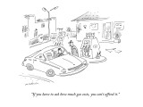"""If you have to ask how much gas costs, you can't afford it."" - New Yorker Cartoon Premium Giclee Print by Michael Maslin"
