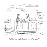 """""""If he's so smart, why does he have to sell his sperm?"""" - New Yorker Cartoon Premium Giclee Print by Barbara Smaller"""