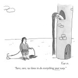 """Sure, sure, we have to do everything your way."" - New Yorker Cartoon Premium Giclee Print by Zachary Kanin"