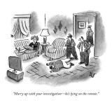 """""""Hurry up with your investigation—he's lying on the remote."""" - New Yorker Cartoon Premium Giclee Print by Frank Cotham"""
