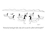 """Instead of mating for life, why can't we just be a flock with benefits?"" - New Yorker Cartoon Premium Giclee Print by Michael Shaw"