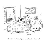 """I can't sleep. I think I'll get up and solve all my problems."" - New Yorker Cartoon Premium Giclee Print by David Sipress"