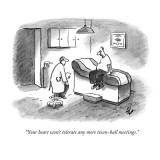 """Your heart won't tolerate any more town-hall meetings."" - New Yorker Cartoon Premium Giclee Print by Frank Cotham"