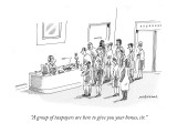 """""""A group of taxpayers are here to give you your bonus, sir."""" - New Yorker Cartoon Premium Giclee Print by Mick Stevens"""