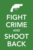 Fight Crime and Shoot Back Masterprint