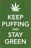 Keep Puffing and Stay Green Masterprint