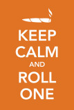 Keep Calm and Roll One Masterprint