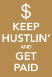 Keep Hustlin' and Get Paid Masterprint