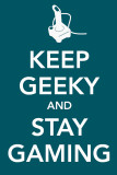 Keep Geeky and Stay Gaming Masterprint