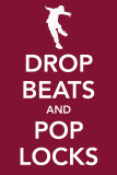 Drop Beats and Pop Locks Masterprint
