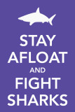 Stay Afloat and Fight Sharks Masterprint