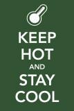 Keep Hot and Stay Cool Masterprint