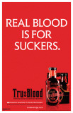 True Blood - Real Blood is for Suckers Masterprint