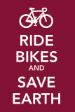 Ride Bikes and Save Earth Masterprint