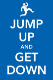 Jump Up and Get Down Masterprint