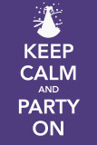 Keep Calm and Party On Masterprint