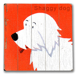 Shaggy Dog Wood Sign