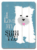 I Love My Shih Tzu Wood Sign
