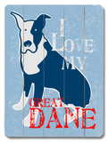 I Love My Great Dane Wood Sign