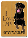 I Love My Rottweiler Wood Sign