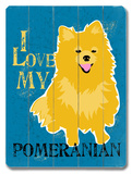 I Love My Pomeranian Wood Sign