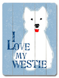 I Love My Westie Wood Sign