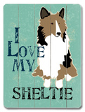 I Love My Sheltie Wood Sign