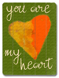 You are my heart Wood Sign