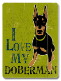 I Love My Doberman Wood Sign