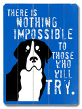 Nothing Impossible Wood Sign by Ginger Oliphant