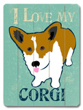 I Love My Corgi Wood Sign