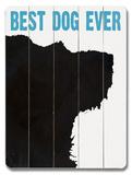 Best Dog Ever Wood Sign