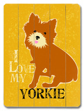 I Love My Yorkie Wood Sign