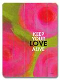 Keep Your Love 木製看板